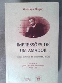 Impressões De Um Amador_gonzaga Duque_crítico E Romancista