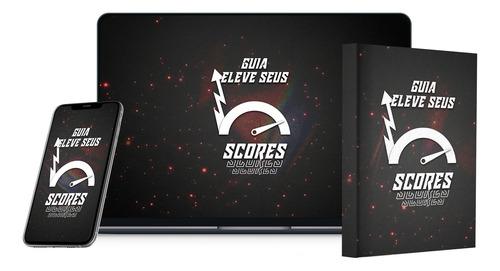 Imagem 1 de 2 de Guia Eleve Seus Scores - Ebook + 4 Bônus