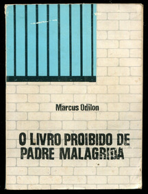 O Livro Proibido Do Padre Malagrida - Marcos Odilon - L.2293