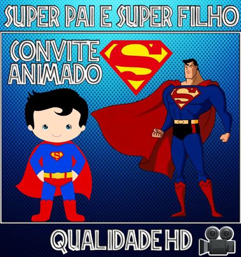 Imagem 1 de 1 de Convite Animado ( Vídeo ) Aniversário Superpai E Super Filho