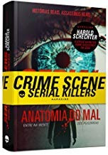 Serial Killers Anatomia Do Mal Harold Schechter