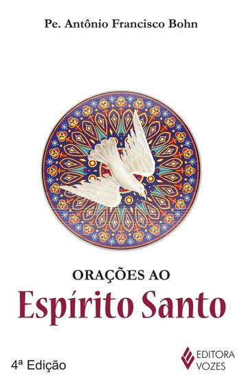 Orações Ao Espírito Santo: 4º Ed. Vozes