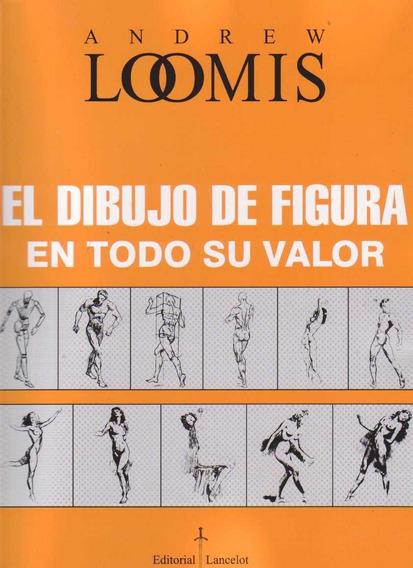 Andrew Loomis El Dibujo De Figura En Todo Su Valor - Digital