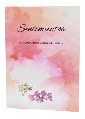 Sentimientos - María Del Carmen Murciego De Falabella