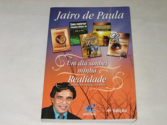 Um Dia Sonhei Minha Realidade - Jairo De Paula - 2004
