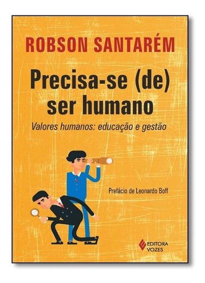 Livro- Precisa-se (de) Ser Humano - Valores Humanos: Educaçã