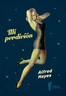 Mi Perdición, Alfred Hayes, Ed. Bestia Equilátera