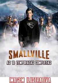 Smallville 10 Temporadas + Lois E Clark 4 Temporadas 84 Dvds