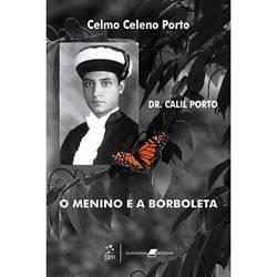 Livro- O Menino E A Borboleta / Dr. Calil Porto