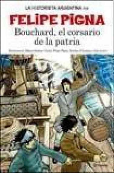 Bouchard - La Historia En Historieta - Planeta Lector