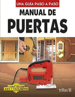 Manual De Puertas Cómo Hacer Bien Y Fácilmente Guía Trillas
