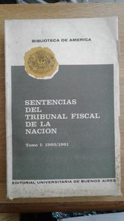 Sentencias Del Tribunal Fiscal De La Nación Tomo I: 1960/1