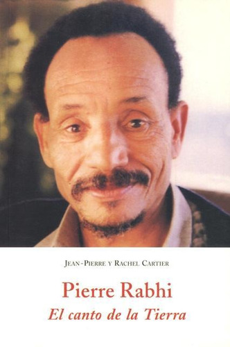 Imagen 1 de 3 de Pierre Rabhi El Canto De La Tierra, Jean Pierre, Olañeta