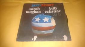Lp Vinil Jazz ** Sarah Vaughan, Billy Eckstine -jazz History