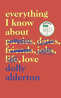 Everything I Know About Love : Dolly Alderton