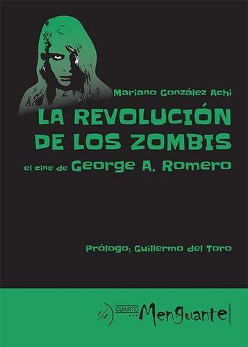 Imagen 1 de 5 de La Revolución De Los Zombis, El Cine De George A. Romero