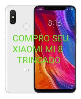Compro Celular Xiaomi Mi 8 Trincado