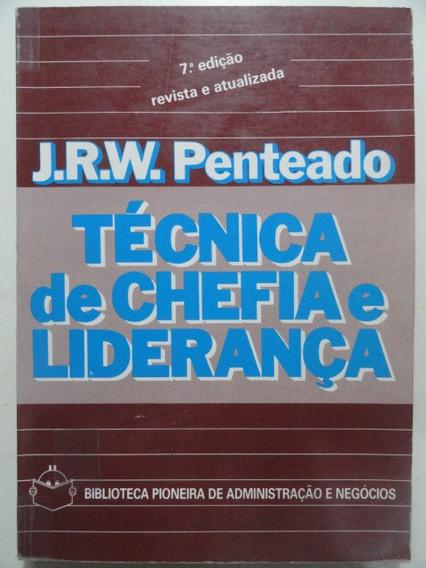 Técnicas De Chefia E Liderança - J. R. W. Penteado