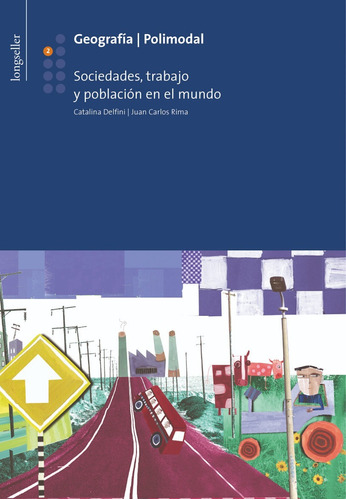 Imagen 1 de 1 de Geografia  2: Sociedades, Trabajo Y Poblacion - Longseller