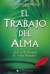 El Trabajo Del Alma, Dr. José Luis Cabouli, Continente