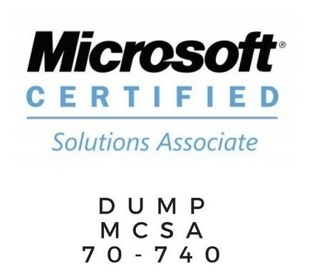 Mcsa 70-740 - Dump - Vce