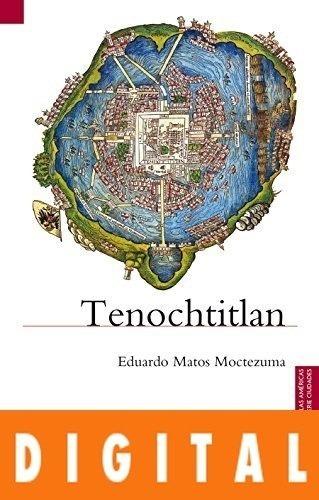 Tenochtitlan - Eduardo Matos Moctezuma