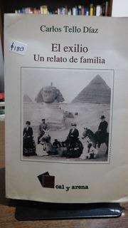 El Exilio, Un Relato De Familia / Carlos Tello Díaz
