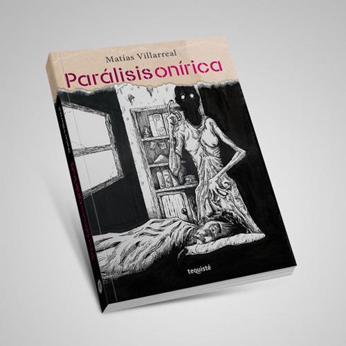 Parálisis Onírica. Matías Villarreal