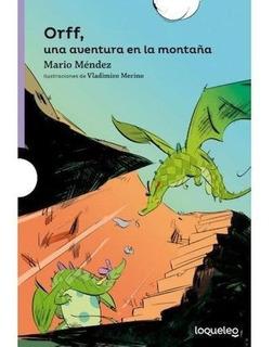 Orff, Una Aventura En La Montaña - Mario Mendez - Loqueleo