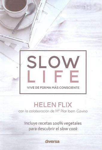 Imagen 1 de 1 de Slow Life Vive De Forma Mas Consciente