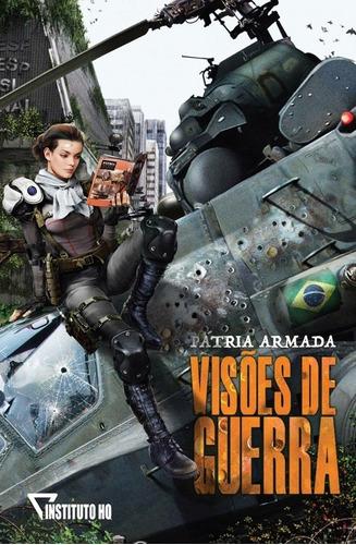 Pátria Armada Visões De Guerra Brasil Realidade Alternativa