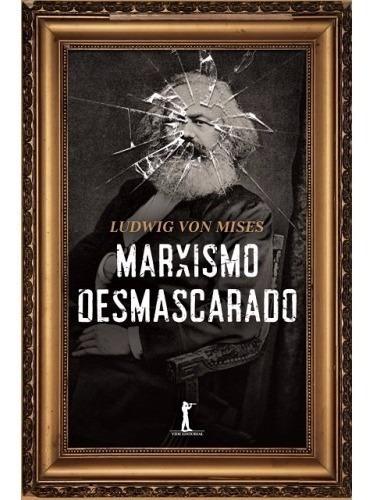 Marxismo Desmacarado ( Ludwig Von Mises )