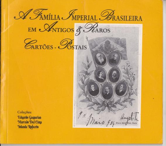 Família Imperial Brasileira Em Antigos Raros Cartões Postais