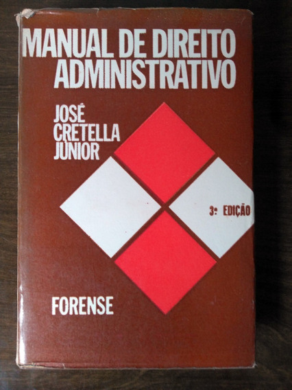 Manual De Direito Administrativo - José Cretella Júnior