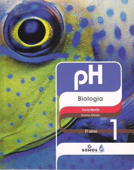 Ph Biologia Livro-texto 1ª Série Volumes 1 E 2 Ensino Médio