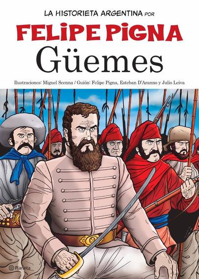 Güemes - La Historia En Historieta - Planeta Lector
