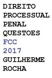 Direito Processual Civil Questoes Fcc 2017 - Guilherme Rocha