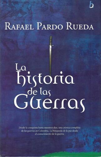 La Historia De Las Guerras - Rafael Pardo Rueda