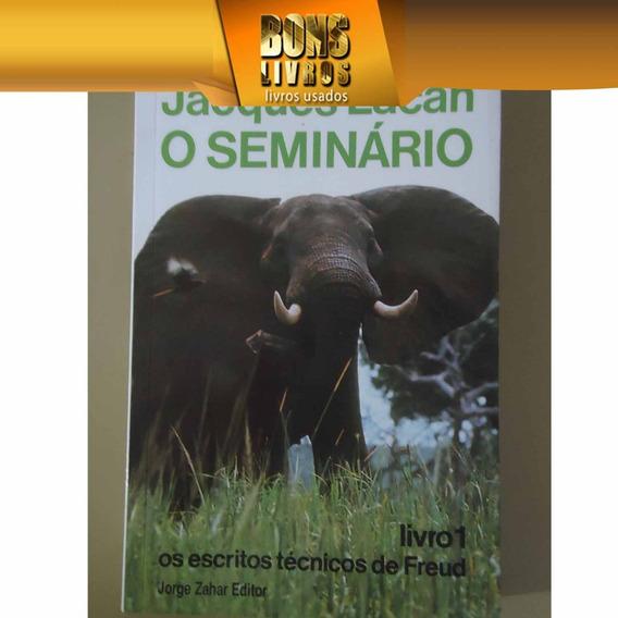 O Seminário - Livro 01 - Os Escritos Técnicos De Freud