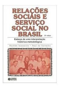 Livro Relaçoes Sociais E Serviço Social No Brasil