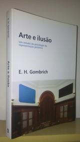 Arte E Ilusão - Ernst Hans Gombrich