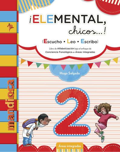 Elemental, Chicos! 2 - Hugo Salgado - Editorial Mandioca