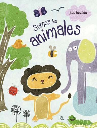 Imagen 1 de 3 de Libro Somos Los Animales Cuento Coleccion Bla Bla Bla Edu
