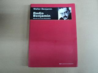 Walter Benjamin Radio Benjamin Lecia Rosenthal Akal