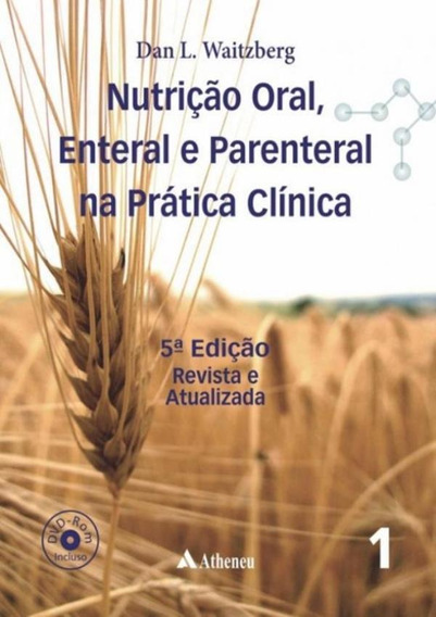 Nutricao Oral, Enteral E Parenteral Na Pratica Clinica - 5