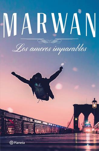Imagen 1 de 2 de Los Amores Imparables De Marwan- Planeta