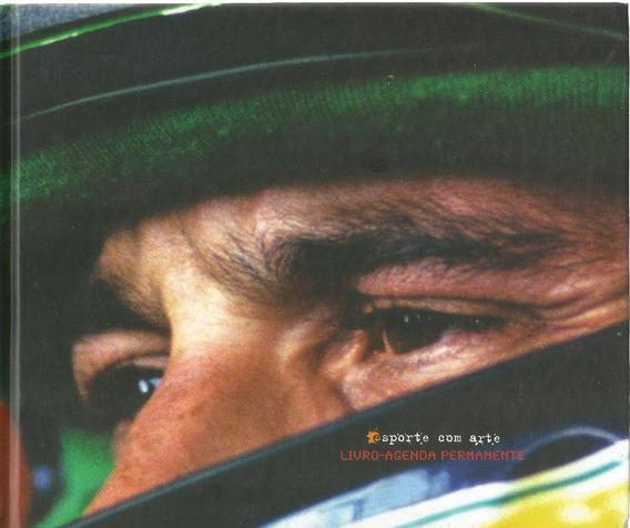 Ayrton Senna - Esporte Com Arte - Livro-agenda Permanente