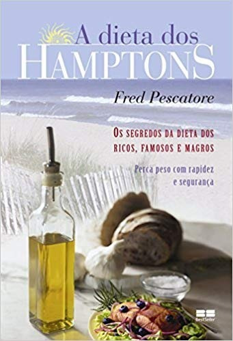 Livro A Dieta Dos Hamptons - Os Segredos Dieta Dos Ricos Fam