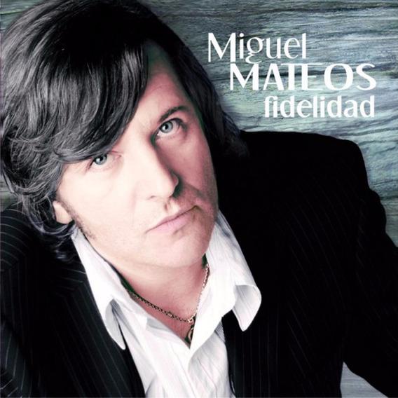 Mateos Miguel - Fidelidad - U