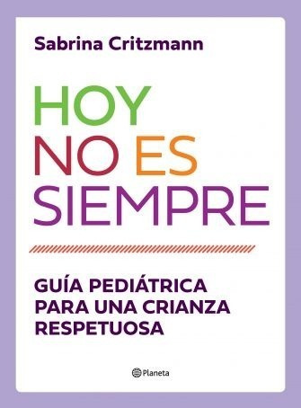 Libro Hoy No Es Siempre - Guía Pediátrica Sabrina Critzmann